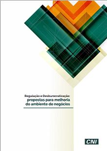 Regulação e Desburocratização: propostas para melhoria do ambiente de negócios